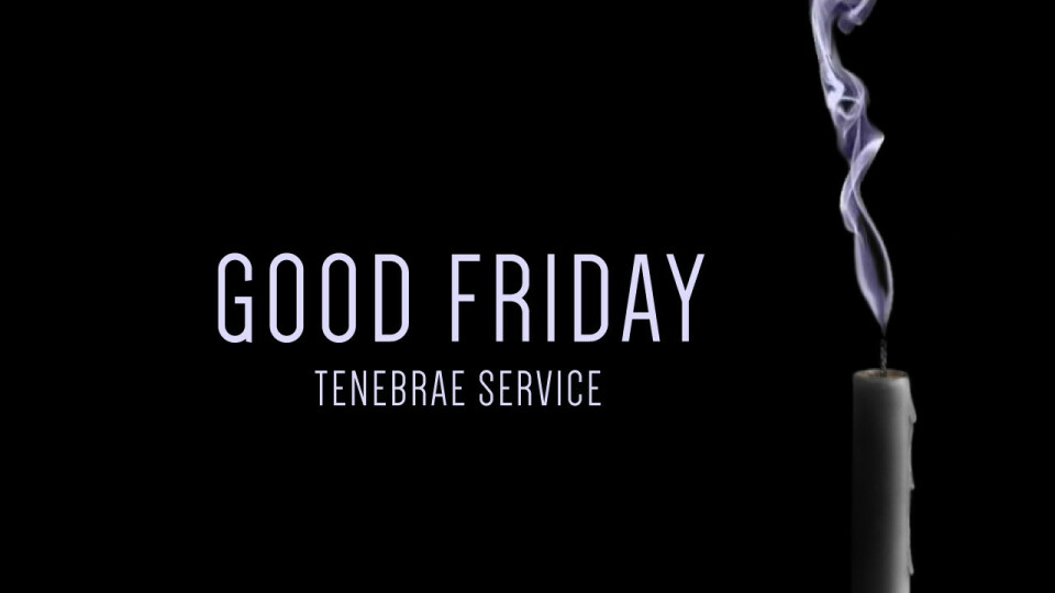 Good Friday Tenebrae Service