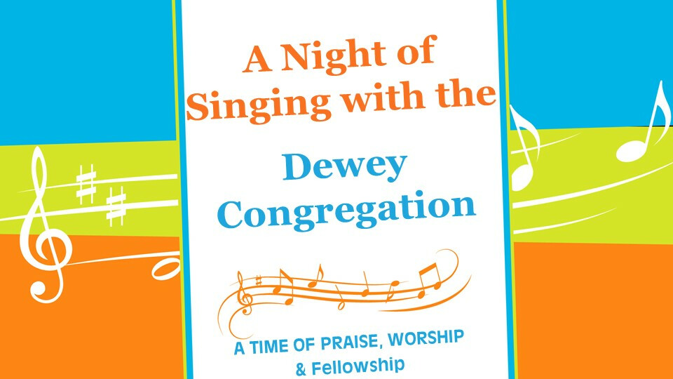 A Night of Singing with the Dewey Congregation